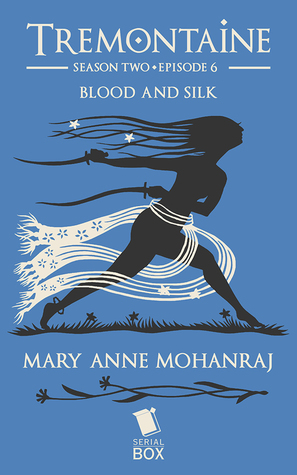 Blood and Silk (Tremontaine #2.6)