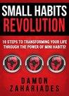 Small Habits Revolution by Damon Zahariades