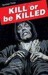 Kill Or Be Killed #3
