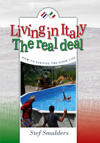 Living In Italy: Hilarious Expat Adventures - How To Survive The Good Life