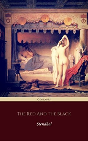 The Red and the Black (Centaurs Classics) [The 100 greatest novels of all time - #40]