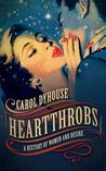 Heartthrobs: A History of Women and Desire