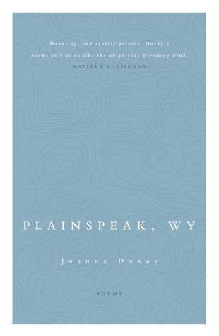 Plainspeak, WY by Joanna Doxey
