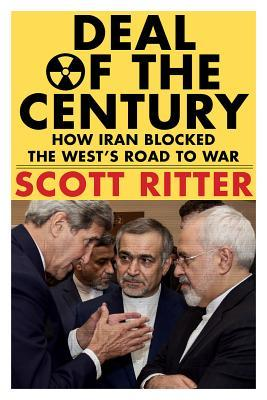 Deal of the Century: How Iran Blocked the West's Road to War