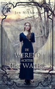 De Wereld achter het Water (Het Eiland #2) – Jen Minkman