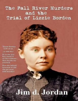 The Fall River Murders and the Trial of Lizzie Borden
