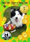Toby's Tails: Easter at Fantasy Farm (Fantasy Farm Tales, #7)