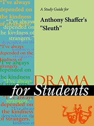 "A Study Guide for Anthony Shaffer's ""Sleuth"""