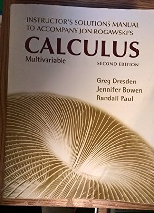instructors solutions manual to accompany jon rogawskis multivariable calculus by Dredsen Bowen Paul