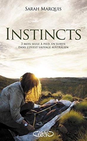 Instincts : 3 mois seule à pied, en survie dans l'ouest sauvage australien
