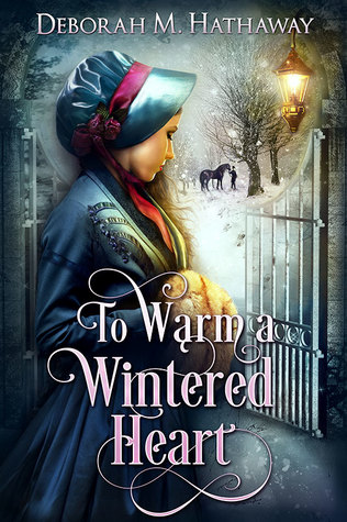 To Warm a Wintered Heart by Deborah M. Hathaway