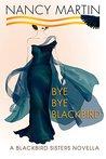 Bye, Bye Blackbird (Blackbird Sisters Mystery #10.5)