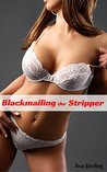 Blackmailing the Stripper