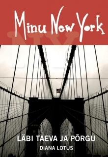 Minu New York. Läbi taeva ja põrgu (Minu..., #95)