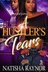 A Hustler's Tears by Natisha Raynor