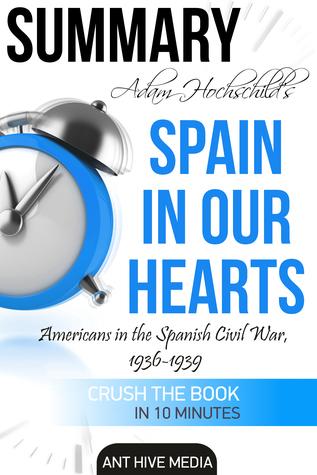 Adam Hochschild's Spain In Our Heart: Americans in the Spanish Civil War, 1936 – 1939 | Summary