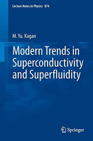 Modern trends in Superconductivity and Superfluidity: Volume 874 (Lecture Notes in Physics)