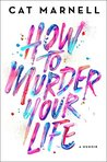 Book cover for How to Murder Your Life
