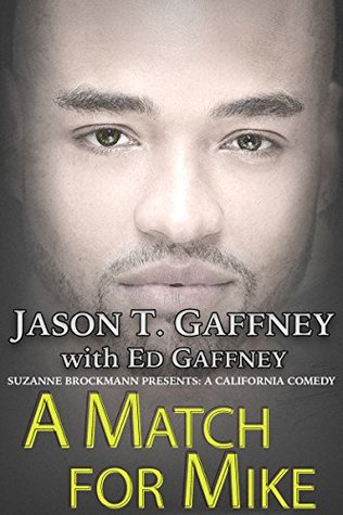 Ebook A Match For Mike: Suzanne Brockmann Presents: A California Comedy #2 by Jason T. Gaffney PDF!