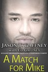 A Match For Mike by Jason T. Gaffney