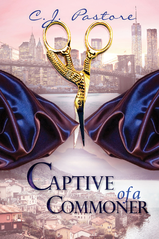 DNF Series Review: Captive of a Commoner by C J Pastore