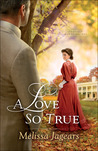 A Love So True (Teaville Moral Society, #2)