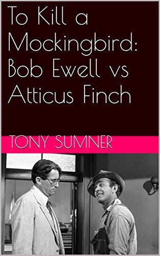 To Kill a Mockingbird: Bob Ewell vs Atticus Finch