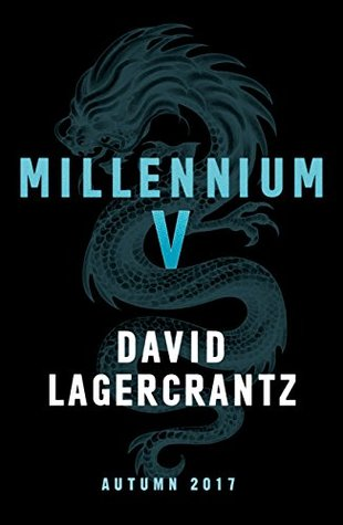 Millennium V: Continuing Stieg Larsson's Millennium Series