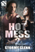Hot Mess 2 by Stormy Glenn
