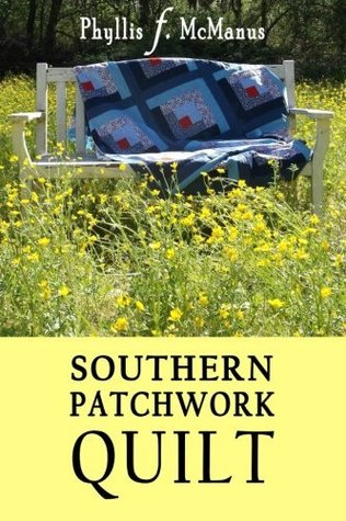 Southern Patchwork Quilt By Phyllis F Mcmanus