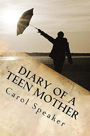 Diary of a Teen Mother: From Homelessness to Homeowner in Eighteen Months