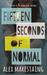 Fifteen Seconds of Normal