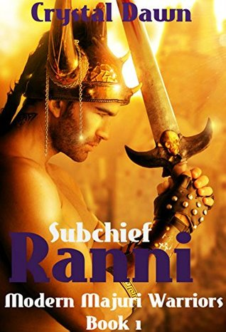 Subchief Ranni (Modern Majuri Warriors #1)