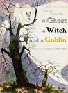 A Ghost, A Witch, And A Goblin by Joseph Jacobs