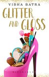 Glitter and Gloss by Vibha Batra