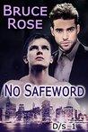 No Safeword (D/s Book 1)