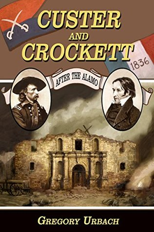 Custer and Crockett: After the Alamo (Custer at the Alamo)