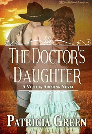 The Doctor's Daughter: A Virtue, Arizona Novel