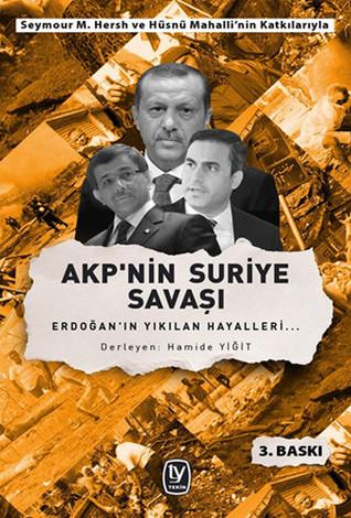AKP'nin Suriye Savaşı-Erdoğan'ın Yıkılan Hayalleri