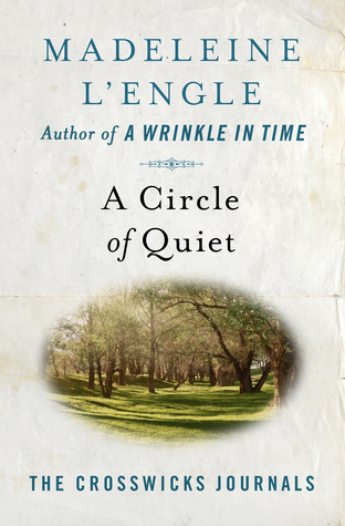 Revisiting L'Engle's A Circle of Quiet