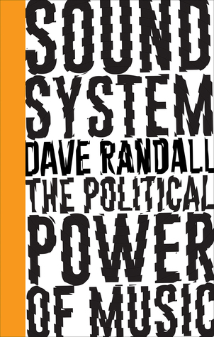 Sound System: The Political Power of Music