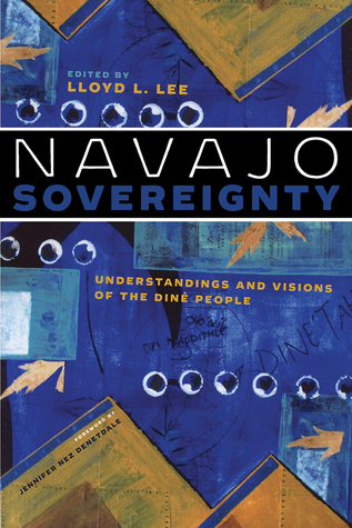 Navajo Sovereignty: Understandings and Visions of the Diné People (Critical Issues in Indigenous Studies)