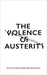 The Violence of Austerity by Vickie Cooper