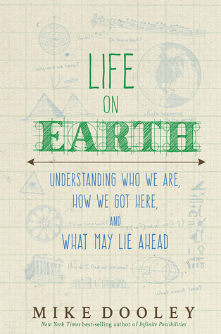 Life on Earth: Understanding Who We Are, How We Got Here and What May Lie Ahead