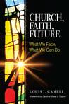 Church, Faith, Future: What We Face, What We Can Do