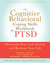 The Cognitive Behavioral Coping Skills Workbook for PTSD: Overcome Fear and Anxiety and Reclaim Your Life