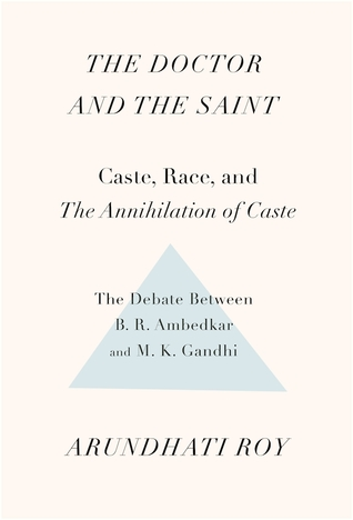 The Doctor and the Saint: Caste, Race, and Annihilation of Caste