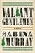 Valiant Gentlemen by Sabina Murray