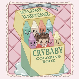 Cry Baby Coloring Book by Melanie Martinez