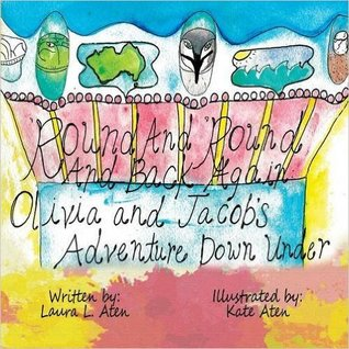 'Round and 'Round and Back Again: Jacob and Olivia's Journey Down Under